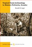 Tropical Forest Archaeology in Western Pinchinca, Ecuador, Lippi, Ronald D., 0534612946