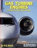 Gas Turbine Engines : For Pilots and Mechanics, Birch, R. E., 0884872947