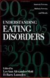 Understanding Eating Disorders, LeeAnn Alexander-Mott and Barry D. Lumsden, 1560322942