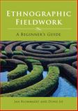 Ethnographic Fieldwork : A Beginner's Guide, Blommaert, Jan and Dong, Jie, 184769294X