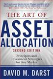 The Art of Asset Allocation : Principles and Investment Strategies for Any Market, Darst, David H., 0071592946
