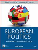European Politics : A Comparative Introduction, Bale, Tim, 023036294X