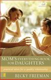 Mom's Everything Book for Daughters, Becky Freeman, 0310242940