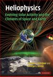Heliophysics: Evolving Solar Activity and the Climates of Space and Earth, , 052111294X
