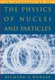 An Introduction to the Physics of Nuclei and Particles, Dunlap, Richard, 0534392946