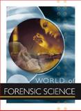 World of Forensic Science, Lerner, K. Lee and Lerner, Brenda Wilmoth, 1414402945