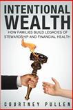 Intentional Wealth, Courtney Pullen, 1492932949