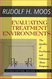 Evaluating Treatment Environments : The Quality of Psychiatric and Substance Abuse Programs, Moos, Rudolf H. and Moos, Rudolf, 1560002948