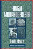 Fungal Morphogenesis, Moore, David, 0521552958
