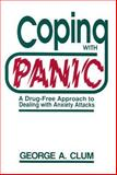 Coping with Panic : A Drug-Free Approach to Dealing with Anxiety Attacks, Clum, George A., 0534112951