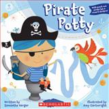 Pirate Potty, Samantha Berger and Amy Cartwright, 0545172950