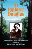 Mr Explorer Douglas : John Pascoe's New Zealand Classic, Douglas, Charlie and Pascoe, John Dobree, 0908812957