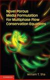 Novel Porous Media Formulation for Multiphase Flow Conservation Equations, Sha, William T., 1107012953