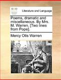 Poems, Dramatic and Miscellaneous by Mrs M Warren [Two Lines from Pope], Mercy Otis Warren, 1140992953