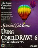 Special Edition Using CorelDRAW! 6 for Windows 95, Bain, Steve, 0789702959