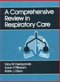 A Comprehensive Review in Respiratory Care, Deshpande, Vijay M. and Pilbeam, Susan P., 083851295X
