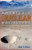 America's Nuclear Wastelands, Max Singleton Power, 0874222958