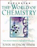 Exploring the World of Chemistry, John Hudson Tiner, 0890512957