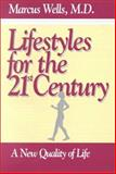 Life Styles for the 21st Century, Marcus Wells, 0893342955