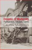 Dreams of Modernism: Psychoanalysis, Literature, Cinema, Marcus, Laura, 1107622956