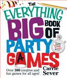 The Everything Big Book of Party Games, Carrie Sever, 144057295X