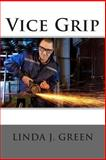 Vice Grip, Linda Green, 1491062959