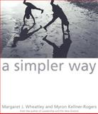 A Simpler Way, Margaret J. Wheatley and Myron Kellner-Rogers, 1881052958