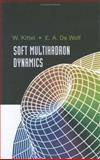 Soft Multihadron Dynamics, Kittel, W. and De Wolf, E. A., 9812562958