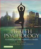 Health Psychology : An Interdisciplinary Approach to Health, Ragin, Deborah Fish, 0205962955