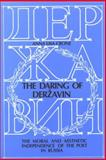 The Daring of Derzhavin : The Moral and Aesthetic Independence of the Poet in Russia, Crone, Anna Lisa, 0893572950