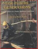 For Future Generations : Conservation of a Tudor Maritime Collection, Mark Jones, 0954402952