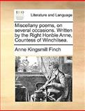 Miscellany Poems, on Several Occasions Written by the Right Honble Anne, Countess of Winchilsea, Anne Kingsmill Finch, 1170362958