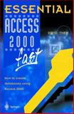Essential Access 2000 Fast : How to Create Databases Using Access 2000, Thew, David, 1852332956