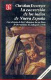 La Conversión de Los Indios de Nueva España 9789681642952