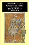 The History of the Franks, Gregory of Tours, 0140442952