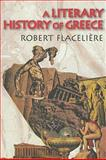 A Literary History of Greece, Robert Flaceliere, 0202362957