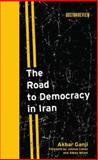 The Road to Democracy in Iran, Ganji, Akbar, 0262072955