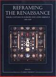 Reframing the Renaissance : Visual Culture in Europe and Latin America, 1450-1650, , 0300062958