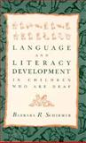 Language and Literacy Development in Children Who Are Deaf, Schirmer, Barbara R., 0675212952