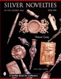 Silver Novelties in the Gilded Age, Deborah Crosby, 0764312952