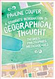 A Student's Introduction to Geographical Thought : Theories, Philosophies, Methodologies, Couper, Pauline, 1446282953