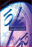 Writing in Time, Jonathan Schell, 1559212950
