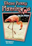 Those Funny Flamingos, Jan Lee Wicker, 1561642959