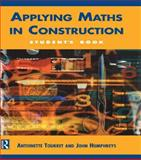 Applying Maths in Construction, Tourret, Antoinette and Humphreys, John, 0340652950