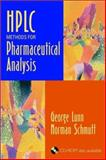 HPLC Methods for Pharmaceutical Analysis, Lunn, George, 047133295X