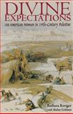 Divine Expectations : An American Woman in 19th-Century Palestine, Kreiger, Barbara, 0821412957
