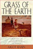 Grass of the Earth : Immigrant Life in the Dakota Country, Raaen, Aagot, 0873512952
