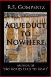 Aqueduct to Nowhere, R. s. Gompertz, 0982582951