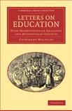 Letters on Education : With Observations on Religious and Metaphysical Subjects, Macaulay, Catharine, 1108062954