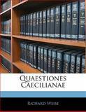 Quaestiones Caecilianae, Richard Weise, 1141252953